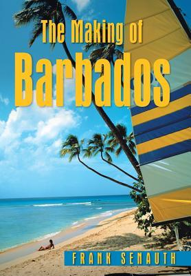 The Making of Barbados