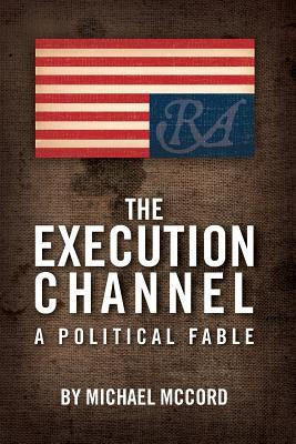 The Execution Channel: A Political Fable