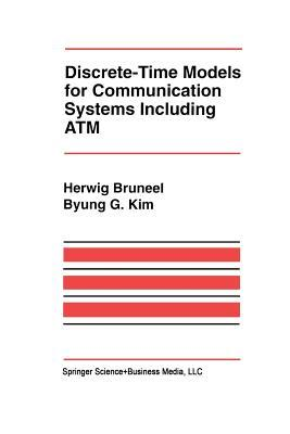 Discrete-Time Models for Communication Systems Including ATM