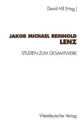 Jakob Michael Reinhold Lenz: Studien Zum Gesamtwerk