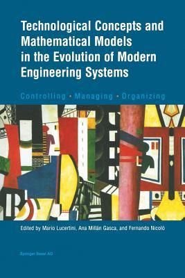 Technological Concepts and Mathematical Models in the Evolution of Modern Engineering Systems: Controlling Managing Organizing