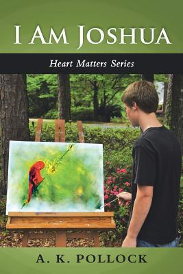 I Am Joshua: Heart Matters Series