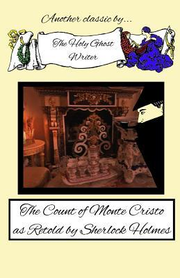the-count-of-monte-cristo-as-retold-by-sherlock-holmes