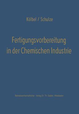 Fertigungsvorbereitung in Der Chemischen Industrie