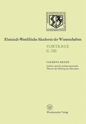 Leibniz Und Die Neuhumanistische Theorie Der Bildung Der Menschen