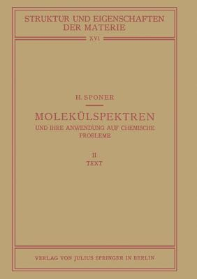 Molekülspektren Und Ihre Anwendung Auf Chemische Probleme: II Text