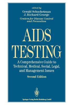 AIDS Testing: A Comprehensive Guide to Technical, Medical, Social, Legal, and Management Issues