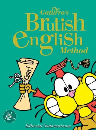 The Gaturros Brutish English Method