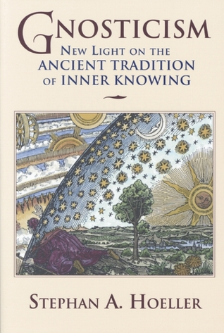 Gnosticism: New Light on the Ancient Tradition of Inner Knowing