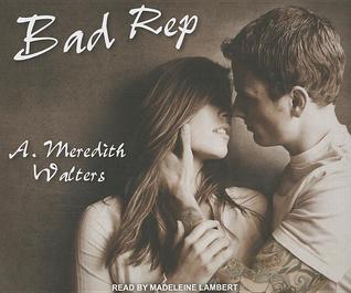 Bad Rep (Bad Rep, #1)