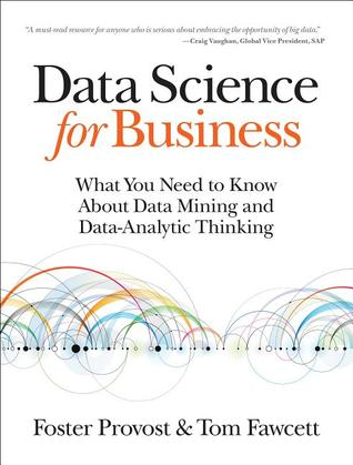 Data Science for Business by Foster Provost