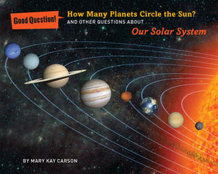How Many Planets Circle the Sun?: And Other Questions ...