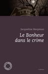 Le bonheur dans le crime