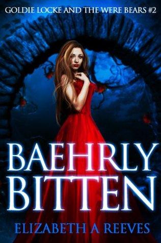 Baehrly Bitten (Goldie Locke and the Were Bears, #2)