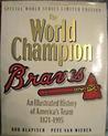 The World Champion Atlanta Braves 1871-1995