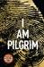I Am Pilgrim (Pilgrim, #1)