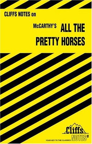 Cliff Notes on: All the Pretty Horses