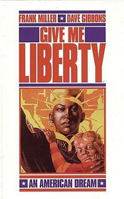 Give me liberty by frank miller fandeluxe PDF