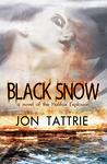 Black Snow by Jon Tattrie