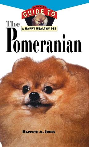 Pomeranian: An Owner's Guide to a Happy Healthy Pet