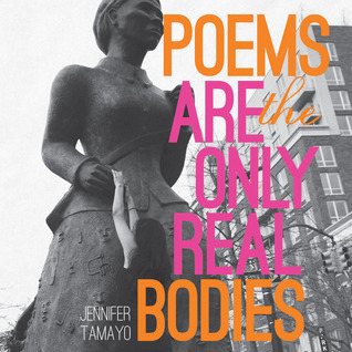 Poems Are the Only Real Bodies