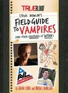 True Blood: A Field Guide to Vampires (and Other Creatures of Satan)
