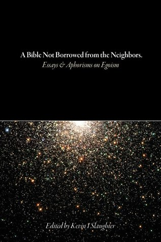 a bible not borrowed from the neighbors essays and aphorisms on 18241998