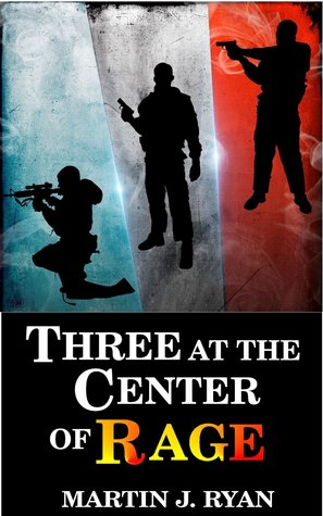 Ebook Three at the Center of Rage by Martin J.  Ryan PDF!
