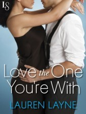 Love the One Youre With(Sex, Love & Stiletto 2)