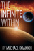 The Infinite Within by Michael Drakich