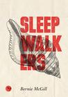 Sleepwalkers by Bernie Mcgill