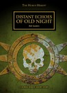 Distant Echoes of Old Night by Rob   Sanders