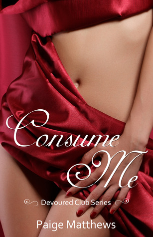 Consume Me by Paige Matthews