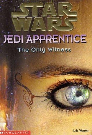 The Only Witness (Star Wars: Jedi Apprentice, #17)