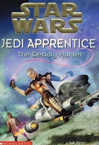 The Deadly Hunter (Star Wars: Jedi Apprentice, #11)