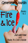 Fire & Ice: Books 1 & 2  (Fire & Ice #1-2)