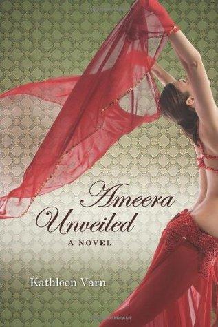 Ameera, Unveiled by Kathleen  Varn