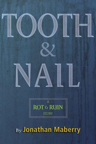 Tooth & Nail (Rot & Ruin, #3.5)