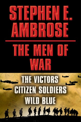 The Men of War: Victors / Citizen Soldiers / Wild Blue