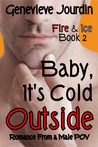 Baby, It's Cold Outside (Fire & Ice, #2)