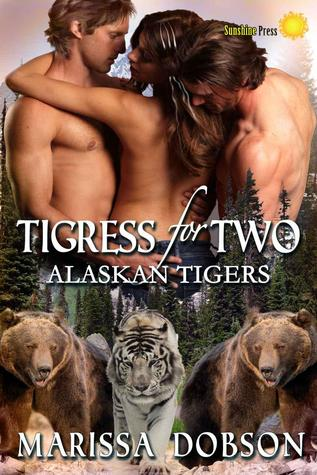 Tigress for Two (Alaskan Tigers, #3)