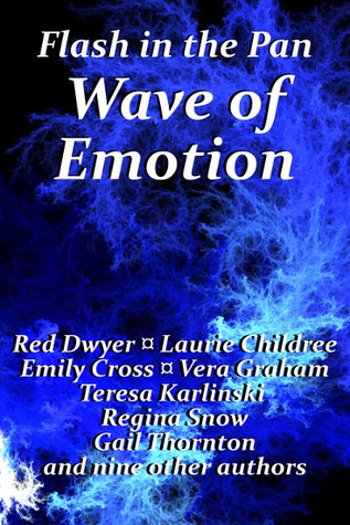 Flash in the Pan, Wave of Emotion Flash Fiction