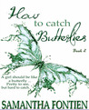 How to catch Butterflies Book 2