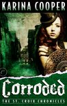 Corroded (The St. Croix Chronicles, #3)