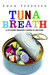 Tuna Breath: A 275-Pound Teenager's Coming of Age Story