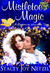 Mistletoe Magic by Stacey Joy Netzel