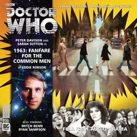 Doctor Who: 1963: Fanfare for the Common Men(Big Finish Doctor Who Audio Dramas 178)