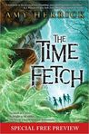 The Time Fetch: Free Preview - The First 5 Chapters, Plus Bonus Material
