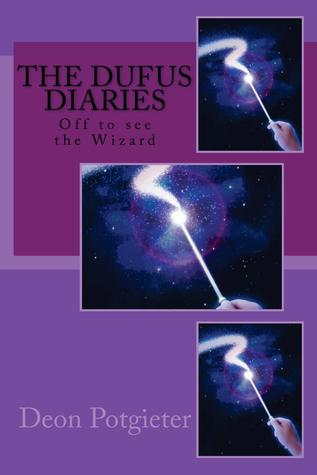 The Dufus Diaries: Off to See the Wizard