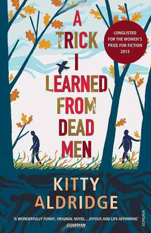 Ebook A Trick I Learned from Dead Men by Kitty Aldridge DOC!
